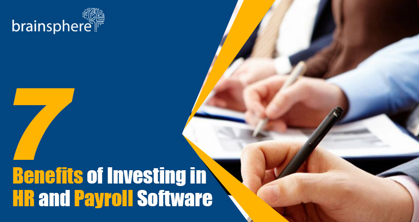 7 Benefits of Investing in HR and Payroll Software