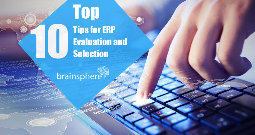 Top Ten tips for ERP Evaluation & Selection
