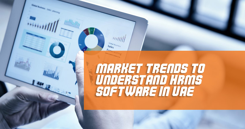 Market Trends To Understand HRMS Software In UAE